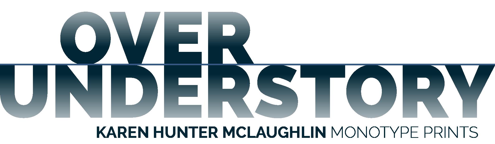Karen Hunter McLaughlin Over Understory